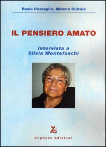 Il pensiero amato. Intervista a Silvia Montefoschi. Con DVD - Paolo Cozzaglio |