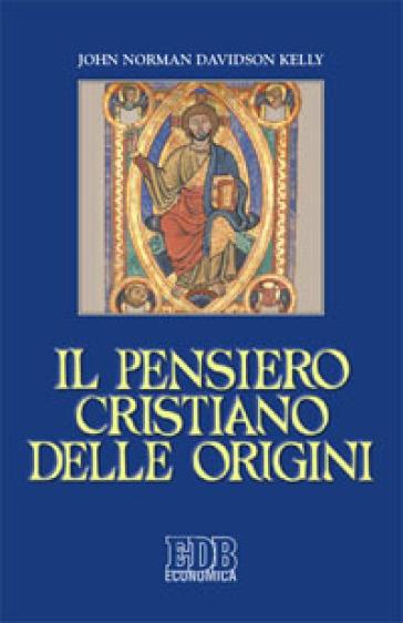 Il pensiero cristiano delle origini - John N. D. Kelly |