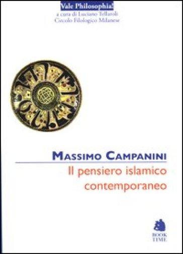 Il pensiero islamico contemporaneo - Massimo Campanini |