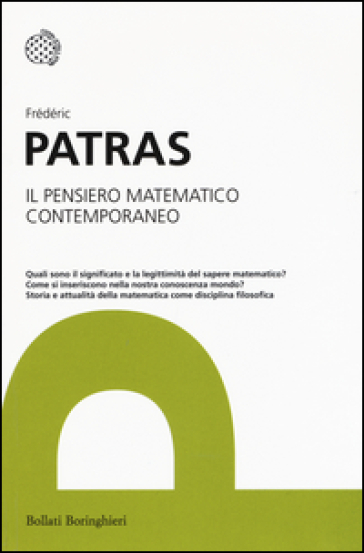Il pensiero matematico contemporaneo - Frédéric Patras |