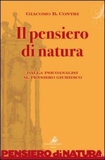 Il pensiero di natura. Dalla psicoanalisi al pensiero giuridico - Giacomo B. Contri | Ericsfund.org