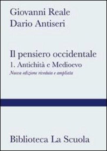 Il pensiero occidentale. Per i Licei e gli Ist. magistrali. Con espansione online. 1: Antichità e Medioevo - Giovanni Reale |