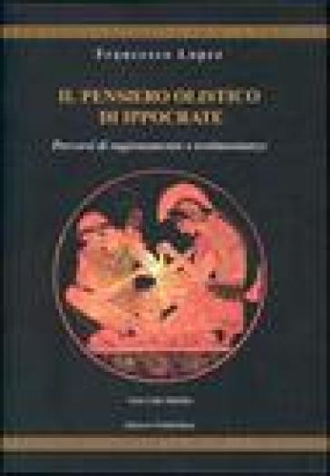 Il pensiero olistico di Ippocrate. 1.Percorsi di ragionamento e testimonianze - Francesco Lopez pdf epub