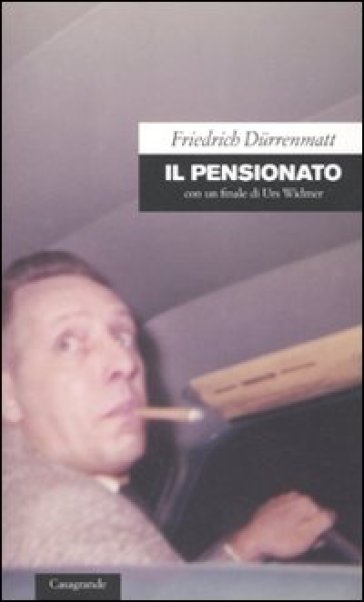 Il pensionato. Con un finale di Urs Widmer - Friedrich Durrenmatt pdf epub