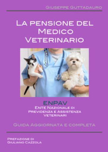 La pensione del medico veterinario - Giuseppe Guttadauro |