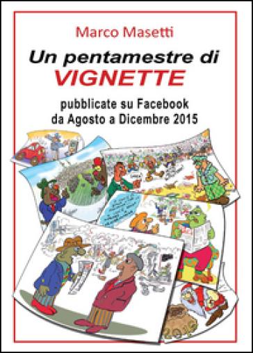 Un pentamestre di vignette su Facebook - Marco Masetti |