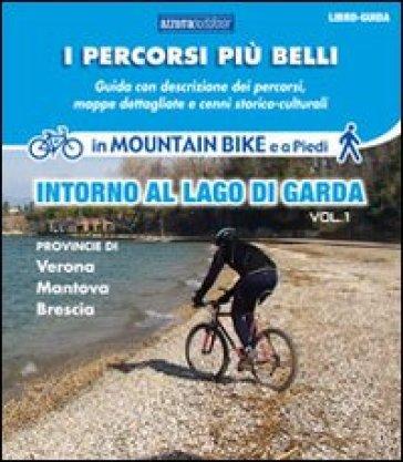 I percorsi più belli intorno al lago di Garda. Con DVD. 1. - Marco Rossi |