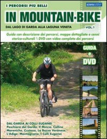 I percorsi più belli di mountain bike. Dal lago di Garda alla laguna veneta. Con DVD. 1. - Marco Rossi   Rochesterscifianimecon.com