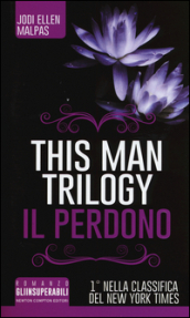 Il perdono. This man trilogy. Ediz. illustrata. 3.