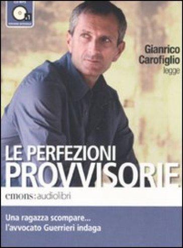 Le perfezioni provvisorie letto da Gianrico Carofiglio. Audiolibro. CD Audio formato MP3 - Gianrico Carofiglio  