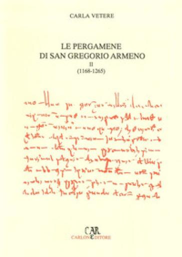 Le pergamene di San Gregorio Armeno (1168-1265) - Carla Vetere  
