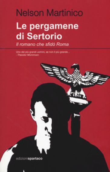 Le pergamene di Sertorio. Il romano che sfidò Roma - Nelson Martinico pdf epub