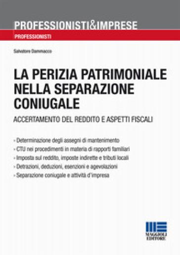 La perizia patrimoniale nella separazione coniugale - Salvatore Dammacco | Rochesterscifianimecon.com