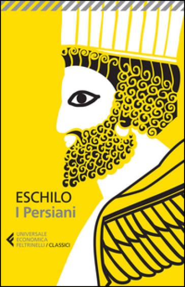 I persiani. Testo greco a fronte. Ediz. illustrata - Eschilo   Thecosgala.com