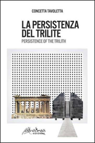 La persistenza del trilite-Persistence of the trilith - Concetta Tavoletta   Jonathanterrington.com