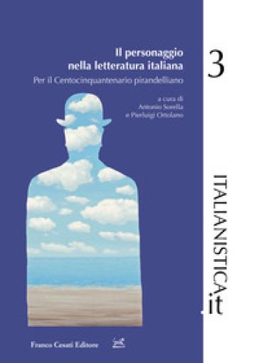 Il personaggio nella letteratura italiana. Per il centocinquantenario pirandelliano - A. Sorella | Thecosgala.com