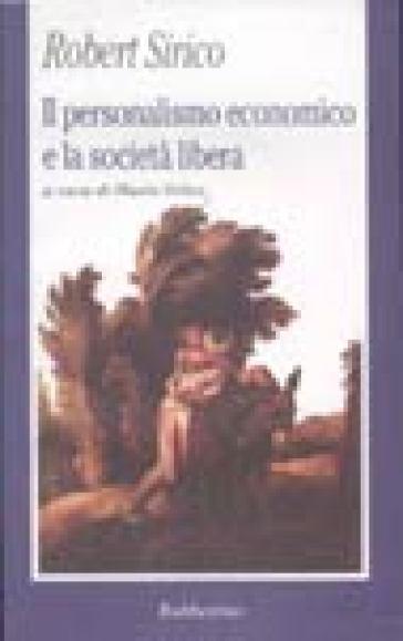 Il personalismo economico e la società libera - Robert A. Sirico  