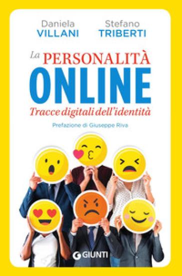 La personalità online. Tracce digitali dell'identità - Daniela Villani | Jonathanterrington.com