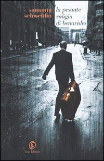 La pesante valigia di Benavides - Samanta Schweblin | Jonathanterrington.com