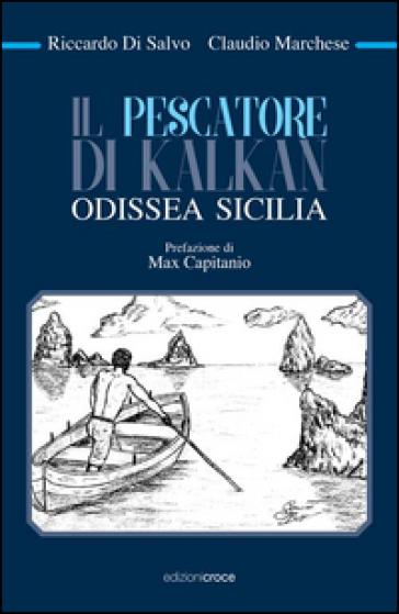 Il pescatore di Kalkan. Odissea Sicilia - Riccardo Di Salvo |