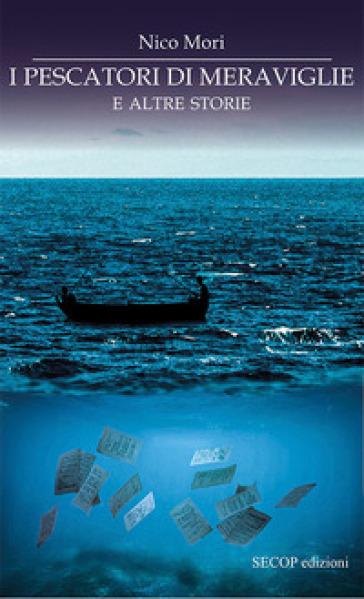 I pescatori di meraviglie e altre storie - Nico Mori |