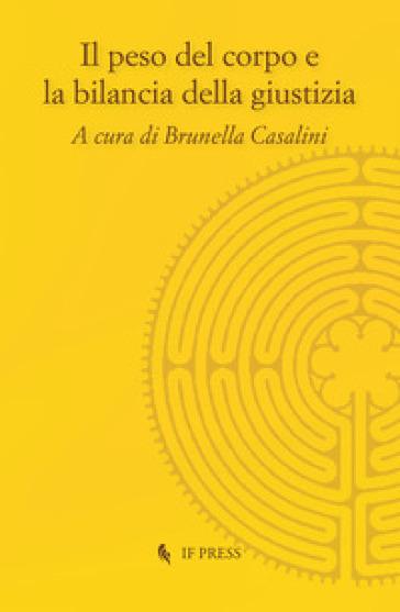 Il peso del corpo e la bilancia della giustizia - B. Casalini | Kritjur.org