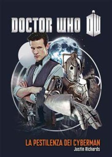 La pestilenza dei cybermen. Doctor Who - Justin Richards | Ericsfund.org