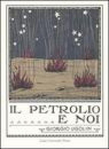 Il petrolio e noi (rist. anast. Roma, 1924) - Giorgio Ugolini pdf epub
