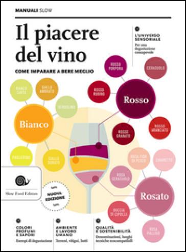 Il piacere del vino. Come imparare a bere meglio - Paola Gho |