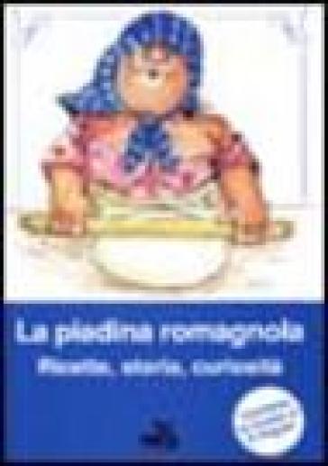 La piadina romagnola. Storia, ricette, curiosità. Ediz. multilingue - R. Sapio |