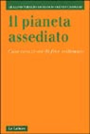 Il pianeta assediato. Conversazione di fine millennio - Giuliano Toraldo di Francia |
