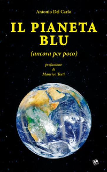 Il pianeta blu (ancora per poco) - Antonio Del Carlo | Ericsfund.org
