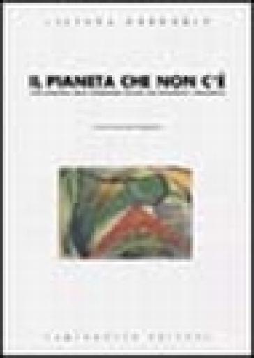 Il pianeta che non c'è. L'età evolutiva nella letteratura italiana tra Ottocento e Novecento - Liliana Gregorin |