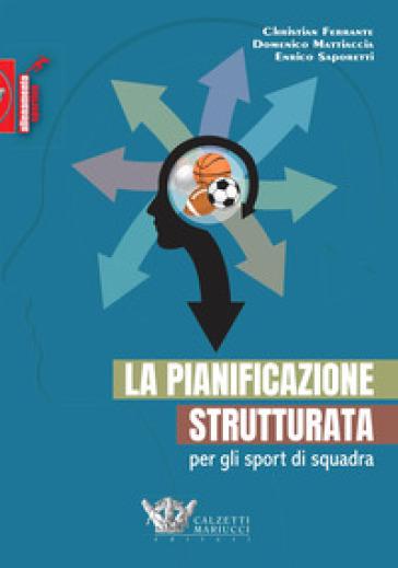 La pianificazione strutturata per gli sport di squadra - Christian Ferrante | Jonathanterrington.com