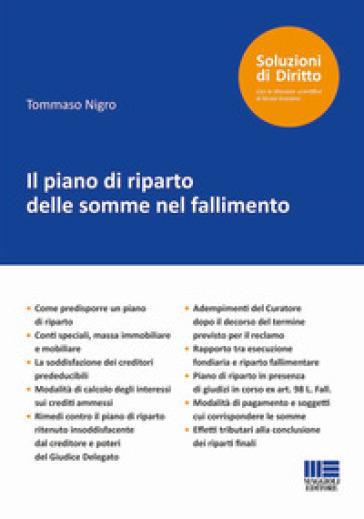 Il piano di riparto delle somme nel fallimento - Tommaso Nigro | Thecosgala.com