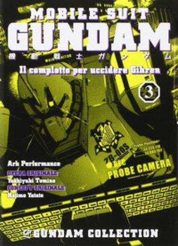 Il piano per uccidere Gihren. Gundam. 3.