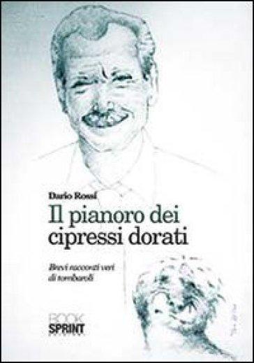Il pianoro dei cipressi dorati. Brevi racconti di tombaroli - Dario Rossi   Kritjur.org