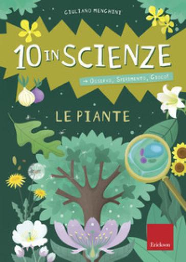 Le piante. 10 in scienze. Osservo, sperimento, gioco! Con Altro materiale cartografico - Giuliano Menghini | Jonathanterrington.com