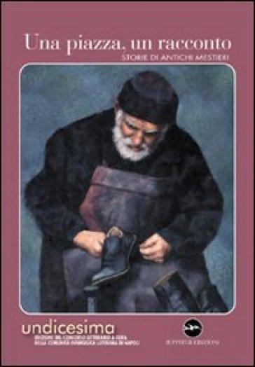 Una piazza, un racconto. Storie di antichi mestieri - Comunità evangelica luterana d  