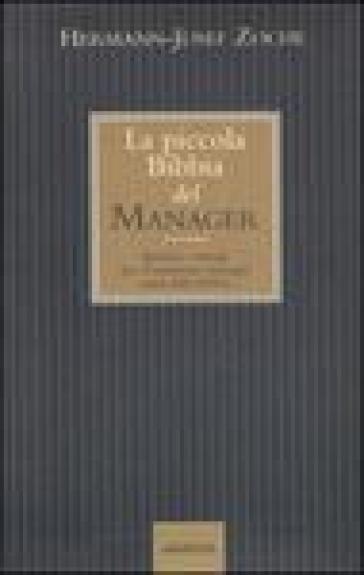 La piccola bibbia del manager. Spunti e consigli per il moderno manager tratti dalla Bibbia - Hermann-Josef Zoche | Thecosgala.com