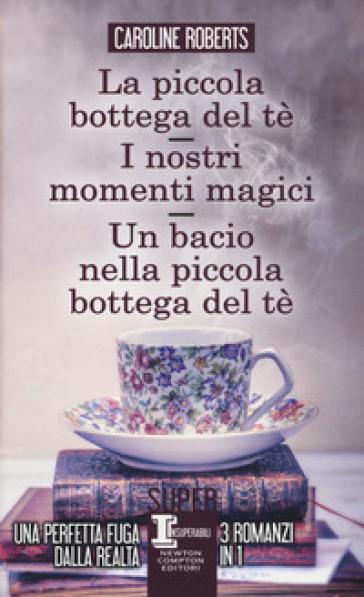 La piccola bottega del tè-I nostri momenti magici-Un bacio nella piccola bottega del tè - Caroline Roberts |