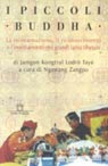 I piccoli Buddha. Il riconoscimento dei maestri reincarnati del Tibet e dell'Himalaya - Tayé Jamgon Kongtrul Lodro | Ericsfund.org