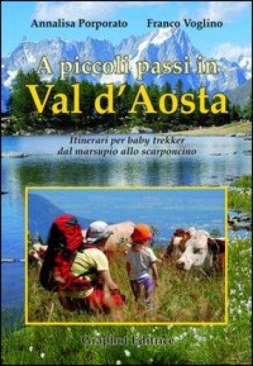 A piccoli passi in Val d'Aosta. Itinerari per baby trekker dal marsupio allo scarponcino - Franco Voglino   Thecosgala.com