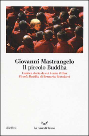 Il piccolo Buddha e i Jataka dei tempi passati - Giovanni Mastrangelo  
