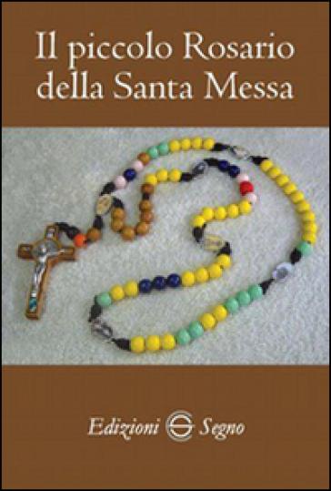 Il piccolo Rosario della Santa Messa