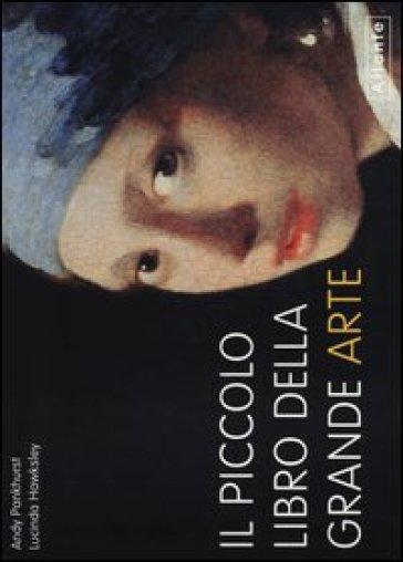 Il piccolo libro della grande arte - Andy Pankhurst | Rochesterscifianimecon.com