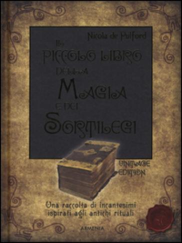 Il piccolo libro della magia e dei sortilegi - Nicola De Pulford | Thecosgala.com