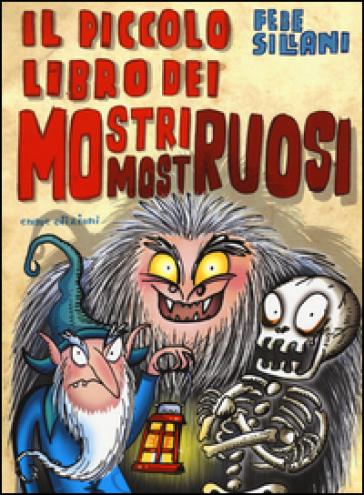 Il piccolo libro dei mostri mostruosi. - Febe Sillani   Jonathanterrington.com