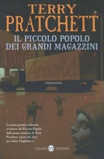Il piccolo popolo dei grandi magazzini - Terry Pratchett |