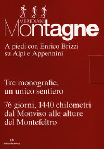 A piedi con Enrico Brizzi su Alpi e Appennini. Tre monografie, un unico sentiero. 76 giorni, 1440 chilometri dal Monviso alle alture del Montefeltro. Con 3 Carta geografica ripiegata